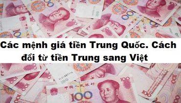 Các mệnh giá tiền của Trung Quốc, và cách đổi sang tiền Việt Nam