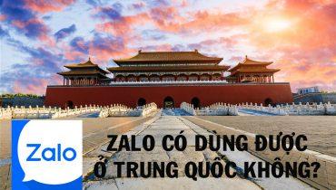 Zalo có dùng được ở Trung Quốc không