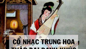 Top 5 Cổ Nhạc Trung Hoa Thập Đại Danh Khúc