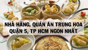 Top 8 Nhà Hàng quán ăn trung hoa quận 5 TpHCM ngon nhất