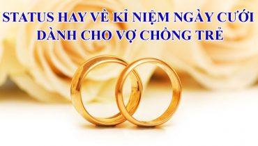 Status hay về kỉ niệm ngày cưới dành cho vợ chồng trẻ