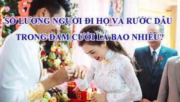 Số lượng người đi họ và rước dâu trong đám cưới là bao nhiêu?